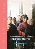 <dt>Pealkiri: </dt><dd> Uusimmigrandid Eesti haridusasutustes. Uuringuaruanne</dd>