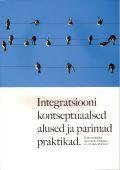 <dt>Pealkiri: </dt><dd> Integratsiooni kontseptuaalsed alused ja parimad praktikad</dd>