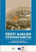 <dt>Pealkiri: </dt><dd> Eesti ajaloo pöördepunktid. Dokumente ja materjale vene õppekeelega gümnaasiumile</dd>