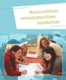 <dt>Pealkiri: </dt><dd> Noorsootöötaja mitmekultuurilises keskkonnas</dd>