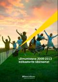 <dt>Title: </dt><dd> Lõimumiskava 2008-2013 indikaatorite käsiraamat</dd>