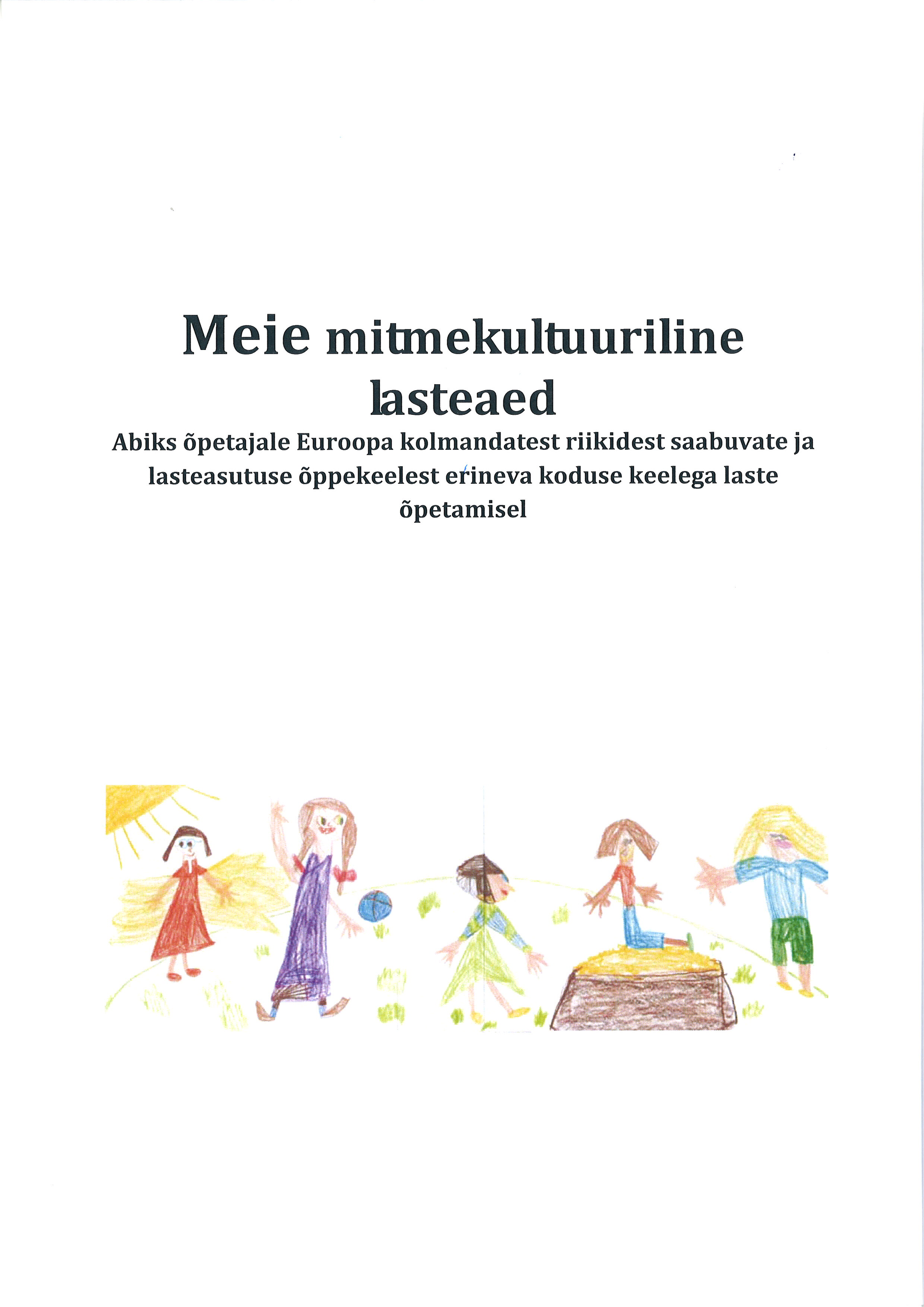 <dt>Title: </dt><dd> Meie mitmekultuuriline lasteaed</dd>
