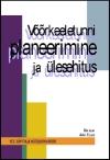 <dt>Pealkiri: </dt><dd> Keeleõpetaja metoodikavihik. Võõrkeeletunni planeerimine ja ülesehitus</dd>