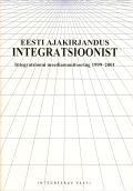 <dt>Pealkiri: </dt><dd> Эстонские СМИ об интеграции: Интеграционный медиа-мониторинг 1999-2001</dd>